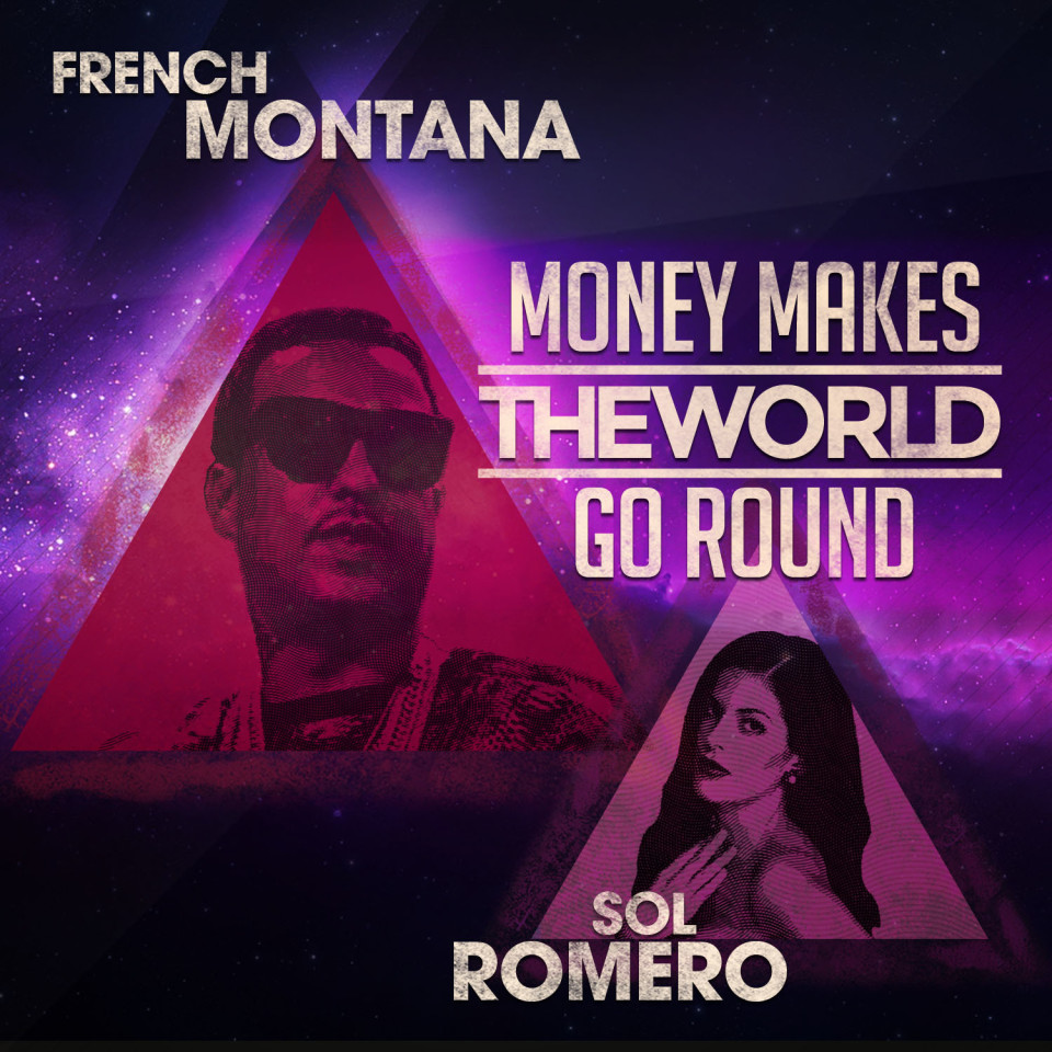 Sol Romero - Money Makes the World Go Round (feat. French Montana)